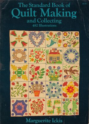 The Standard Book of Quilt Making and Collecting. Marguerite Ickis