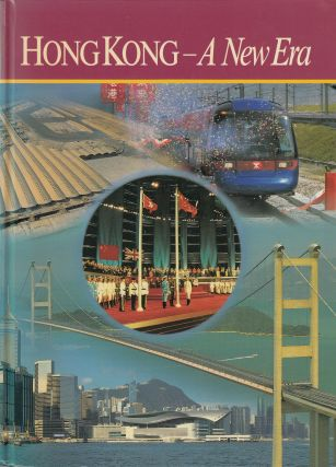 Hong Kong - A New Era: A Review of 1997. Bob Howlett.