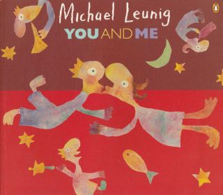 You and Me: A Collection of Recent Pictures Verses Fables Aphorisms and Songs. Michael Leunig