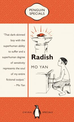 Radish: Penguin Specials. Howard Goldblatt Mo Yan, tr.