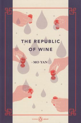 The Republic of Wine. Howard Goldblatt Mo Yan, tr.