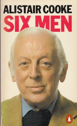 Six Men. Alistair Cooke.