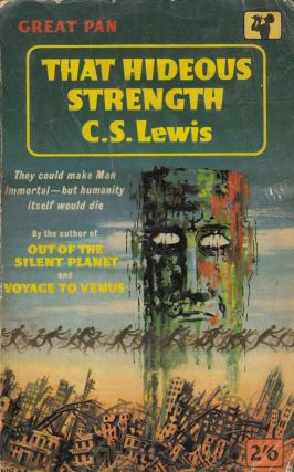 That Hideous Strength. C S. Lewis.