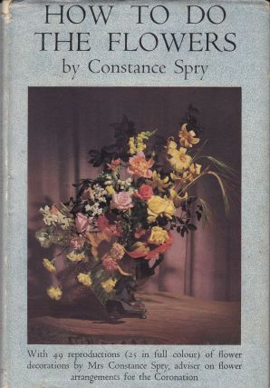 How to Do the Flowers. Constance Spry.