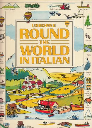 Usborne Round the World in Italian with Easy Pronunciation Guide. Mariolina Freeth Carol Watson.