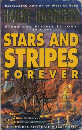 Stars and Stripes Forever (Stars and Stripes Trilogy: Book One). Harry Harrison