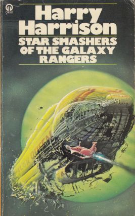 Star Smashers of the Galaxy Rangers. Harry Harrison