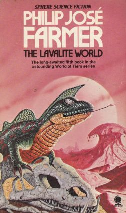 The Lavalite World (Fifth book in the World of Tiers series). Philip Jose Farmer