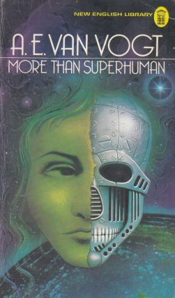 More Than Superhuman. A E. van Vogt.