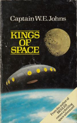 Kings of Space: An Interplanetary Adventure. Captain W. E. Johns.