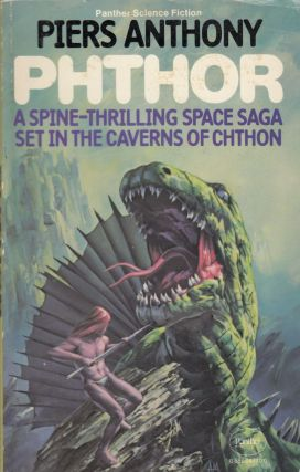 Phtor: A Spine-Thrilling Space Saga Set in the Caverns of Chthon. Piers Anthony