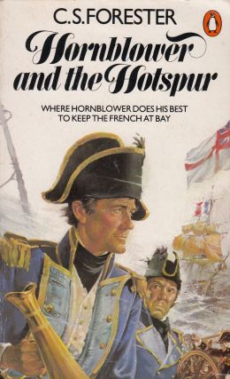 Hornblower and the Hotspur. C S. Forester