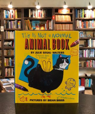 This Is Not a Normal Animal Book. Julie Segal-Walters