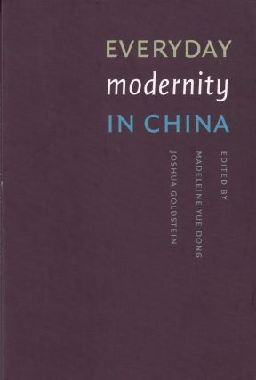 Everyday Modernity in China: China Program Book (Studies in Modernity & National Identity)....
