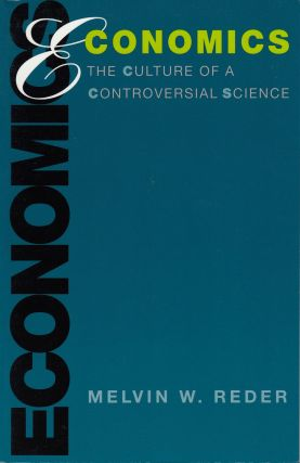 Economics: The Culture of a Controversial Science. Melvin W. Reder