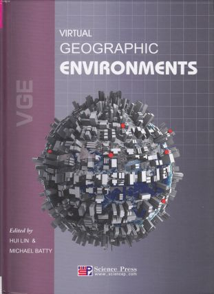 Virtual Geographic Environments. Michael Batty Hui Lin.