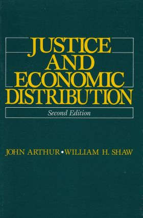 Justice and Economic Distribution. William H. Shaw John Arthur