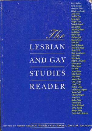 The Lesbian and Gay Studies Reader. Michele Aina Barale Henry Abelove, David M. Halperin