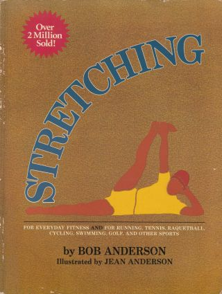 Stretching. Bob Anderson