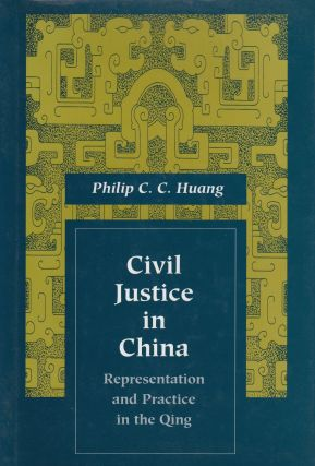 Civil Justice in China: Representation and Practice in the Qing. Philip Huang