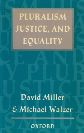 Pluralism, Justice and Equality. Michael Walzer David Miller
