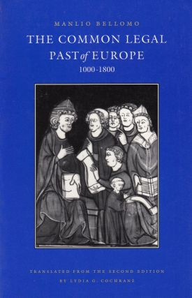 The Common Legal Past of Europe 1000 - 1800. Lydia G. Cochrane Manlio Bellomo, tr