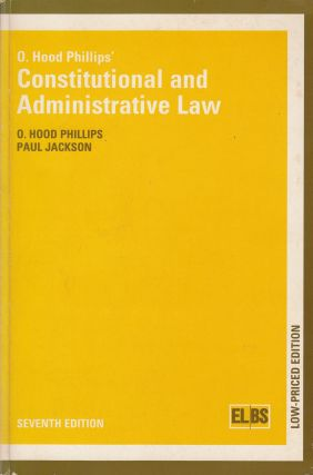 O. Hood Phillips' Constitutional and Administrative Law. Paul Jackson O. Hood Phillips