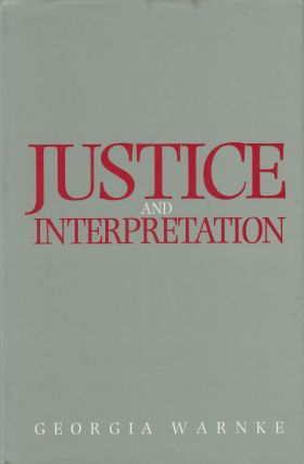 Justice and Interpretation. Georgia Warnke