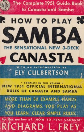 How to Play Samba: The Sensational New 3-Deck Canasta. Ely Culbertson Richard L. Frey, intro