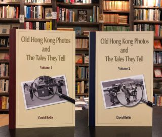 Old Hong Kong Photos and the Tales They Tell, Volume 1. David Bellis.