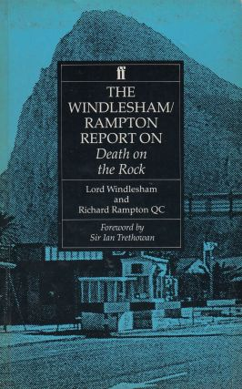 The Windlesham/Rampton Report on Death on the Rock. Richard Rampton QC Lord Windlesham, Sir Ian...