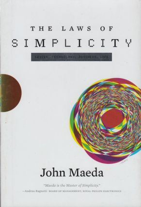 The Laws of Simplicity: Design, Technology, Business, Life. John Maeda.
