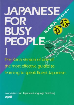 Japanese For Busy People I (Kana Version). Association of Japanese-Language Teaching.