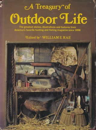 A Treasury of Outdoor Life. William E. Rae