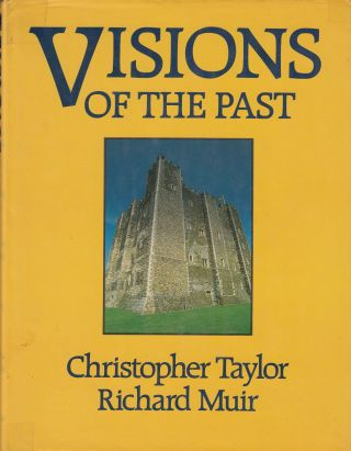 Visions of the Past. Richard Muir Christopher Taylor