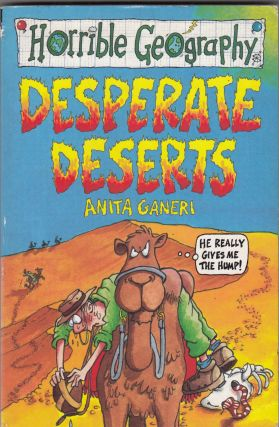 Horrible Geography: Desperate Deserts. Anita Ganeri