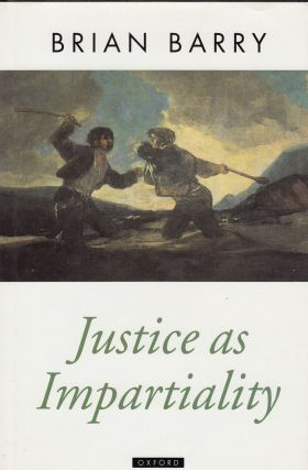 Justice as Impartiality (A Treatise on Social Justice Volume II). Brian Barry.