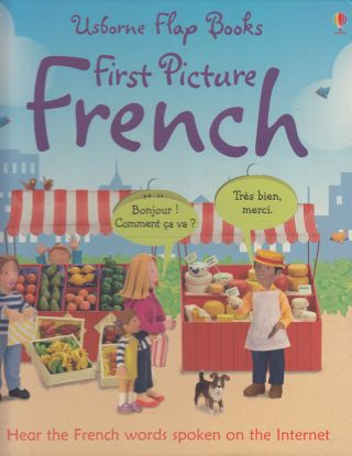 First Picture French (Usborne Flap Books). Mairi Mackinnon Felicity Brooks.