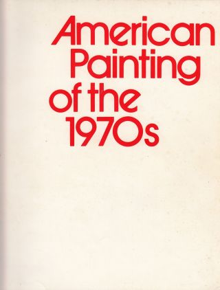 American Painting of the 1970s. Linda L. Cathcart.