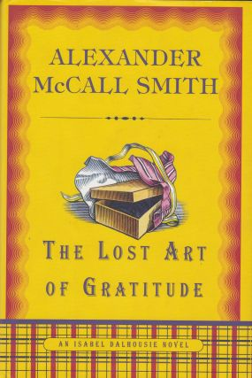 The Lost Art of Gratitude (An Isabel Dalhousie novel). Alexander McCall Smith