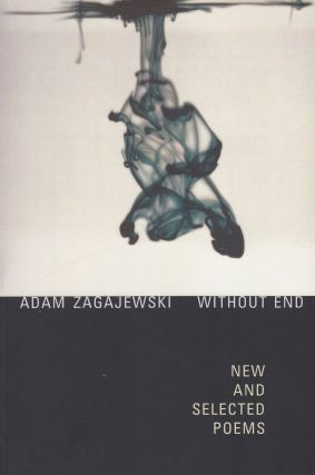 Without End: New and Selected Poems. Adam Zagajewski.