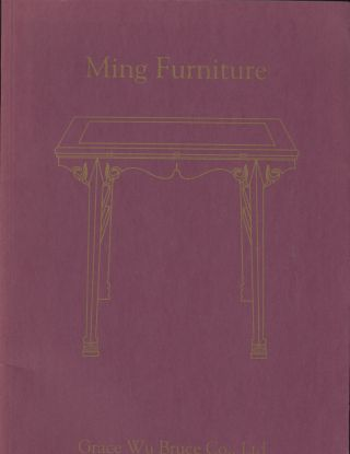 Ming Furniture 30 October - 18 November 1995 (Auction Catalogue). Grace Wu Bruce Co. Ltd