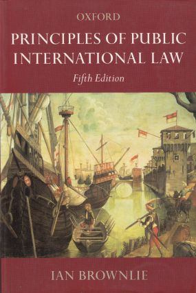 Principles of Public International Law (Fifth Edition). Ian Brownlie