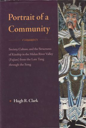 Portrait of a Community: Society, Culture, and the Structures of Kinship in the Mulan River...
