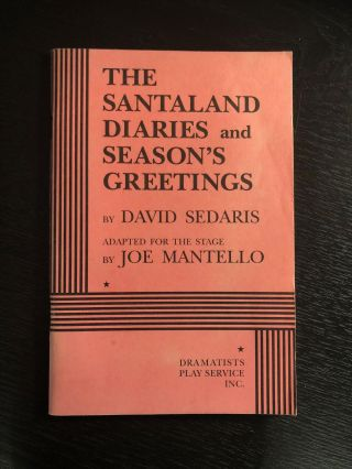 The Santaland Diaries and Season's Greetings. Joe Mantello David Sedaris, adapted for the stage