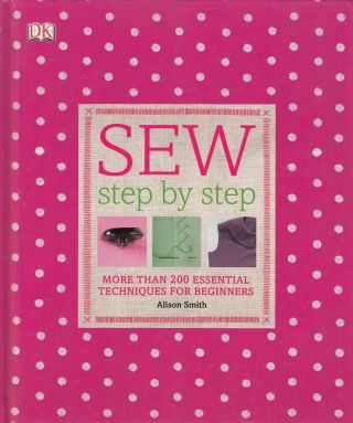 Sew Step By Step. Alison Smith.