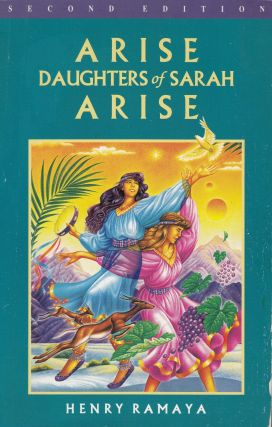 Arise Daughters of Sarah Arise. Henry Ramaya.