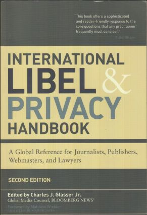 International Libel and Privacy Handbook: A Global Reference for Journalists, Publishers,...