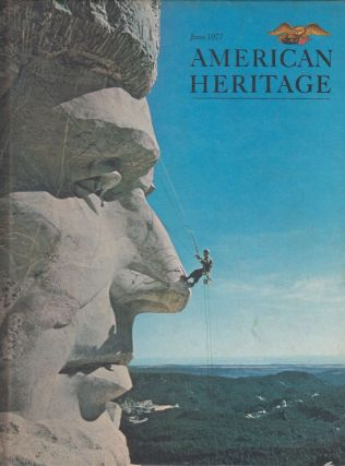 American Heritage: The Magazine of History, June 1977 (Volume XXVIII Number 4). Alvin M. Josephy Jr