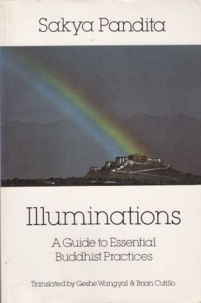Illuminations: A Guide to Essential Buddhist Practices. Sakya Pandita